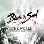 Blade & Soul -The World- Original Soundtrack
