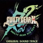 GUILTY GEAR Xrd REV 2 ORIGINAL SOUND TRACK