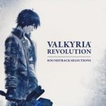 Valkyria Revolution Soundtrack Selections