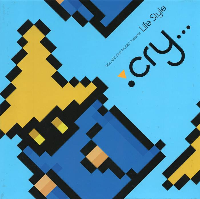 SQUARE ENIX MUSIC Presents Life Style: cry...