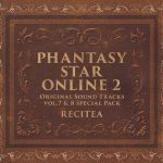 PHANTASY STAR ONLINE 2 ORIGINAL SOUND TRACKS VOL.7 & 8 SPECIAL PACK: RECITEA