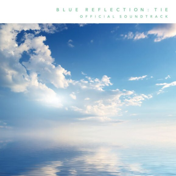 BLUE REFLECTION : TIE OFFICIAL SOUNDTRACK